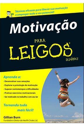 Motivação Para Leigos - Burn,Gillian | Tagrny.org