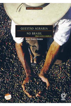 Questão Agrária No Brasil - 11ª Ed. 2011 - Col. Espaço & Debate - Conforme a Nova Ortografia - Stédile,João Pedro | Nisrs.org