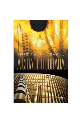Edição antiga - A Cidade Dourada - Hawks,John Twelve | Hoshan.org