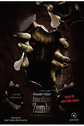 Apocalipse Zumbi - Os Primeiros Anos - Callari ,Alexandre | Hoshan.org