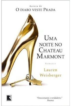 Uma Noite No Chateau Marmont - Weisberger,Lauren | Hoshan.org