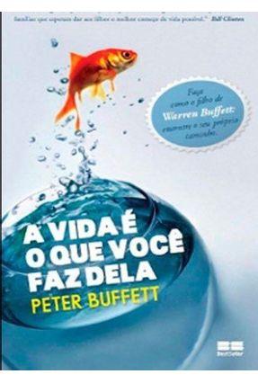 Vida É o Que Você Faz Dela - Buffett,Peter pdf epub