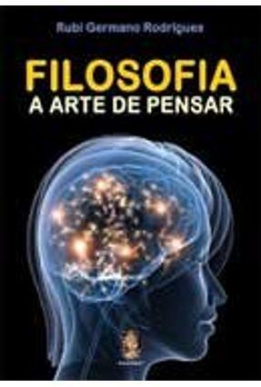 Filosofia - a Arte de Pensar - Germano Rodrigues,Rubi pdf epub