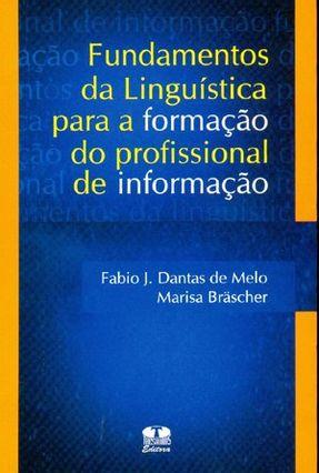 Fundamentos da Linguística Para a Formação do Profissional de Informação - J. Dantas de Melo,Fábio | Hoshan.org