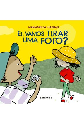 Ei, Vamos Tirar Uma Foto? - Haddad,Mariângela pdf epub