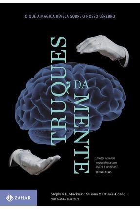 Truques da Mente - o Que a Mágica Revela Sobre o Nosso Cérebro - L. Macknik ,Stephen pdf epub