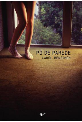 Pó de Parede - 2ª Ed. - 2010 - Bensimon,Carol | Hoshan.org