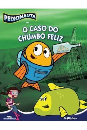 Peixonauta Em o Caso do Chumbo Feliz - Editora Melhoramentos   Nisrs.org