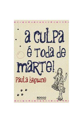 A Culpa É Toda de Marte - Browne,Paula | Hoshan.org