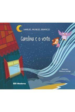 Carolina e o Vento - Col. Viramundo - 3ª Ed. 2011 - Branco,Samuel Murgel | Nisrs.org