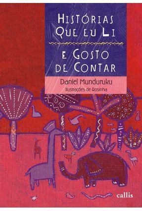 Histórias Que Eu Li E Gosto De Contar - Col. Histórias Que Gosto De Contar - Munduruku, Daniel pdf epub
