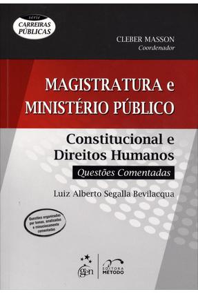 Magistratura E Ministério Público - Constitucional E Direitos Humanos - Série Carreiras Públicas - Alberto Segalla Bevilacqua,Luiz | Hoshan.org