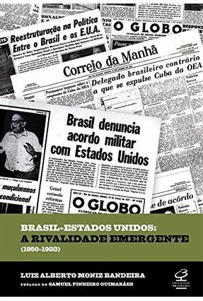 Brasil-estados Unidos - A Rivalidade Emergente - 3ª Ed. - Bandeira,Luiz Alberto Moniz | Hoshan.org