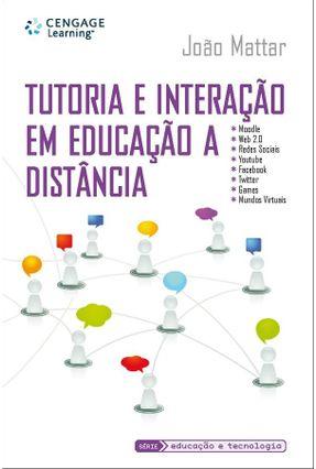 Tutoria E Interação Em Educação A Distância - Série Educação E Tecnologia - Mattar,João pdf epub