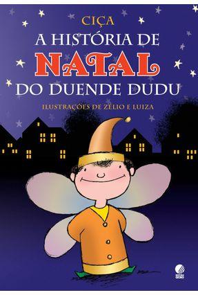 A História De Natal Do Duende Dudu - Pinto,Cica Alves   Nisrs.org