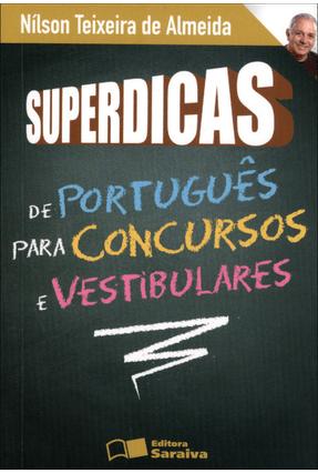 Edição antiga - Superdicas De Português Para Concursos E Vestibula - Almeida,Nilson Teixeira de | Tagrny.org