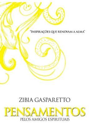 Pensamentos - Inspirações Que Renovam A Alma - Gasparetto,Zíbia   Tagrny.org