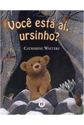 Você Está Aí, Ursinho? - Walters,Catherine   Nisrs.org
