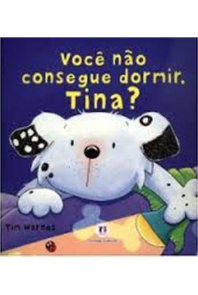 Você Não Consegue Dormir, Tina? - Warnes,Tim | Tagrny.org