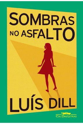 Sombras No Asfalto - Dill,Luis | Hoshan.org
