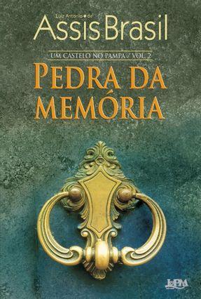 Pedra Da Memória - Série Um Castelo No Pampa - Vol. 2 - Brasil,Luiz Antônio de Assis | Nisrs.org