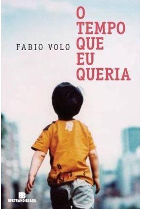 O Tempo Que Eu Queria - Volo,Fabio | Hoshan.org