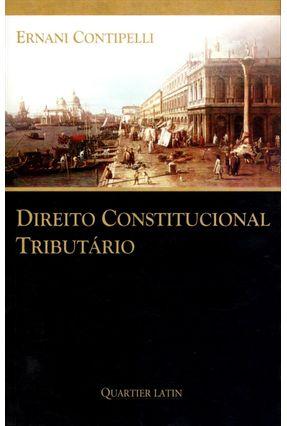Direito Constitucional Tributário - Contipelli,Ernani   Tagrny.org