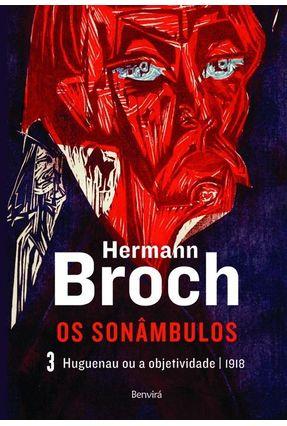 Huguenau Ou a Objetividade - Trilogia Os Sonâmbulos - Vol. 3 - Broch,Hermann pdf epub