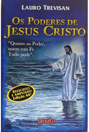 Os Poderes De Jesus Cristo - Reescrito e Ampliado - Trevisan,Lauro | Hoshan.org