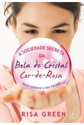 A Sociedade Secreta da Bola de Cristal Cor-de-rosa - Green, Risa | Hoshan.org