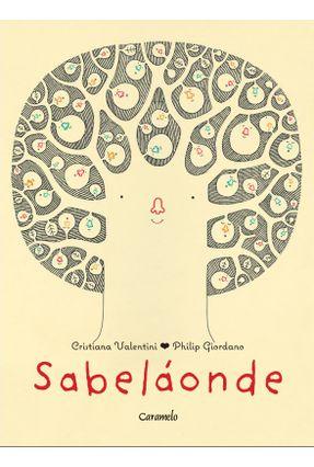 Edição antiga - Sabeláonde - Valentini,Cristina pdf epub