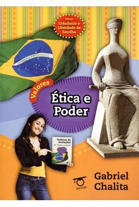 Ética e Poder  - Col. Cidadania e Liberdade de Escolha - Chalita,Gabriel pdf epub