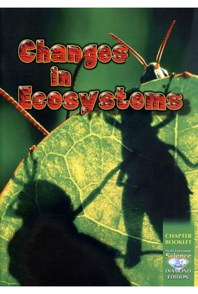 Sf Science Grade 5: Chapter Booklet 5.6: Changes In Ecosystems - Scott Foresman | Hoshan.org