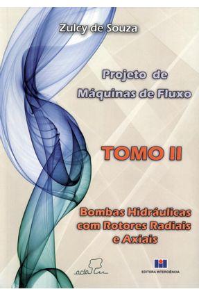 Projeto de Máquinas de Fluxo - Tomo II - Bombas Hidráulicas Com Rotores Radias e Axiais - Souza,Zulcy de | Hoshan.org
