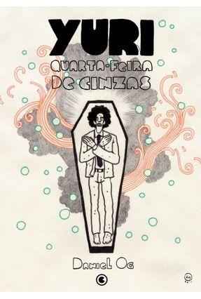 Yuri - Quarta-feira de Cinzas - Og,Daniel | Tagrny.org
