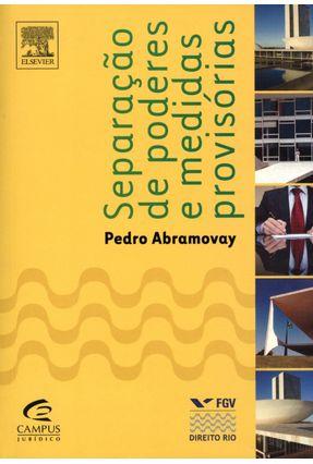 Separação de Poderes e Medidas Provisórias - Abramovay,Pedro   Tagrny.org