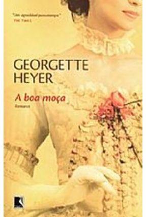 A Boa Moça - Heyer,Georgette | Hoshan.org