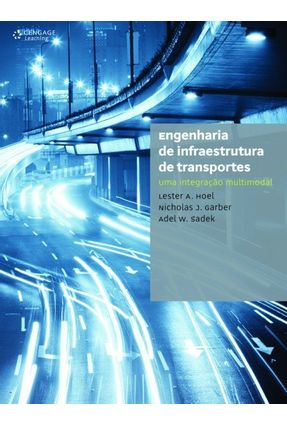 Engenharia de Infraestrutura de Transportes - Uma Integração Multimodal - A. Hoel,Lester   Hoshan.org