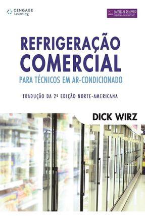 Refrigeração Comercial - Para Técnicos Em Ar-condicionado - Wirz,Dick | Hoshan.org