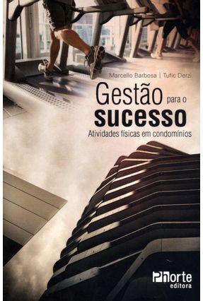 Gestão Para o Sucesso - Atividades Físicas Em Condomínios - Barbosa,Marcello Derzi,Tufic | Hoshan.org