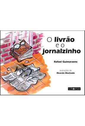 O Livrão e o Jornalzinho - Guimaraens,Rafael pdf epub