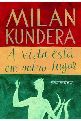 A Vida Está Em Outro Lugar - Kundera,Milan | Hoshan.org