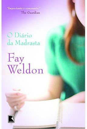 O Diario da Madrasta - Weldon,Fay pdf epub