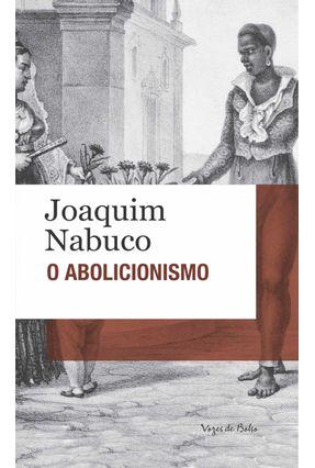 O Abolicionismo - Col. Vozes de Bolso - Nabuco,Joaquim pdf epub