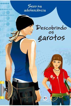 Descobrindo Os Garotos - Col. Sexo Na Adolescência - Editora Ciranda Cultural pdf epub