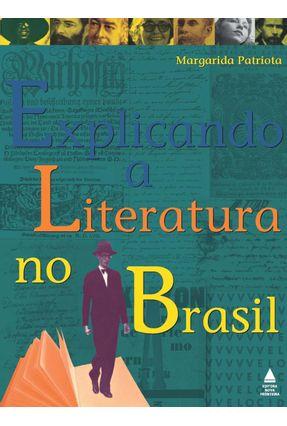 Explicando a Literatura No Brasil - Patriota,Margarida Aguiar | Tagrny.org