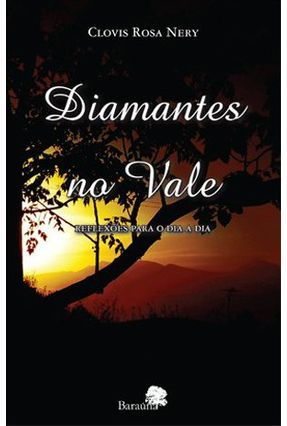 Edição antiga - Diamantes No Vale - Reflexões Para o Dia a Dia - Clovis Rosa Nery | Hoshan.org