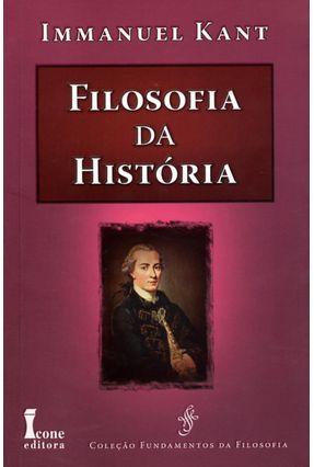 Filosofia da História - Col. Fundamentos da Filosofia - Kant,Immanuel   Tagrny.org