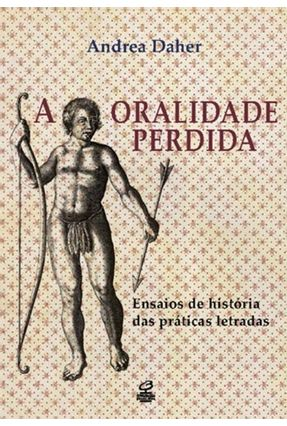 A Oralidade Perdida - Daher,Andrea   Nisrs.org