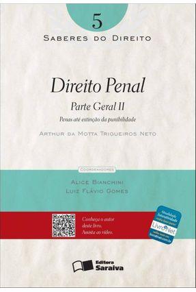 Direito Penal - Parte Geral II - Col. Saberes do Direito - Vol. 5 - Neto,Arthur da Motta Trigueiros | Hoshan.org